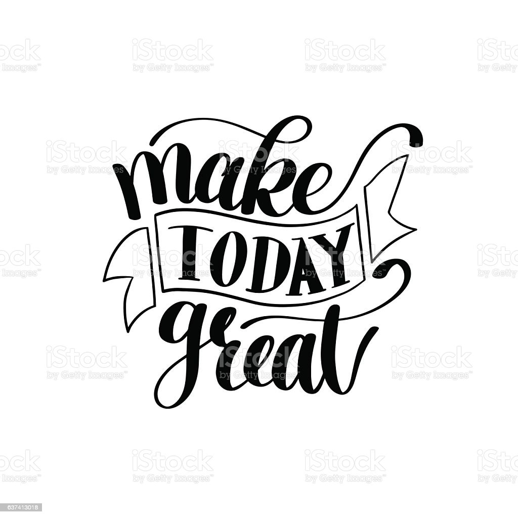 Make Today Great Vector Text Phrase Image vector art illustration
