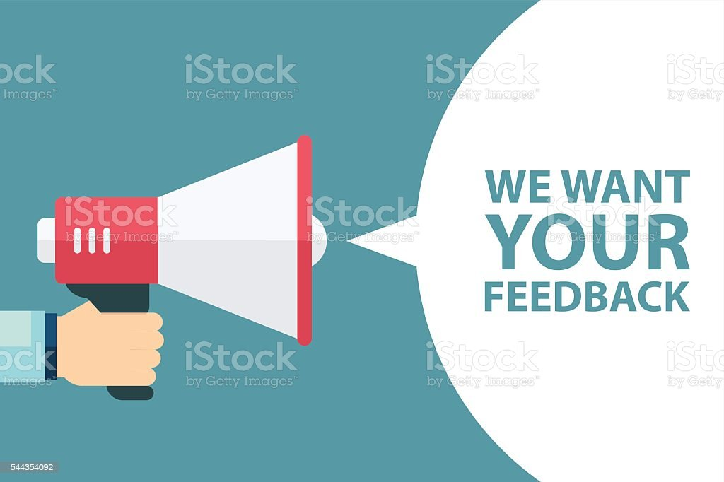 Megaphone with We want your feedback speech bubble. vector art illustration