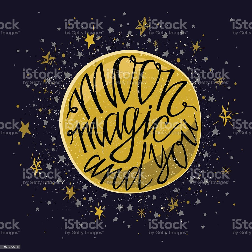 Moon magic and you- greetings hand-lettering  background with star. vector art illustration