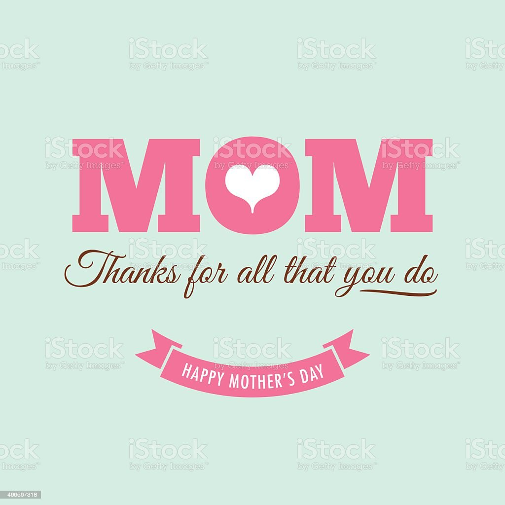 Mothers day card with quote : Thanks for all what you vector art illustration
