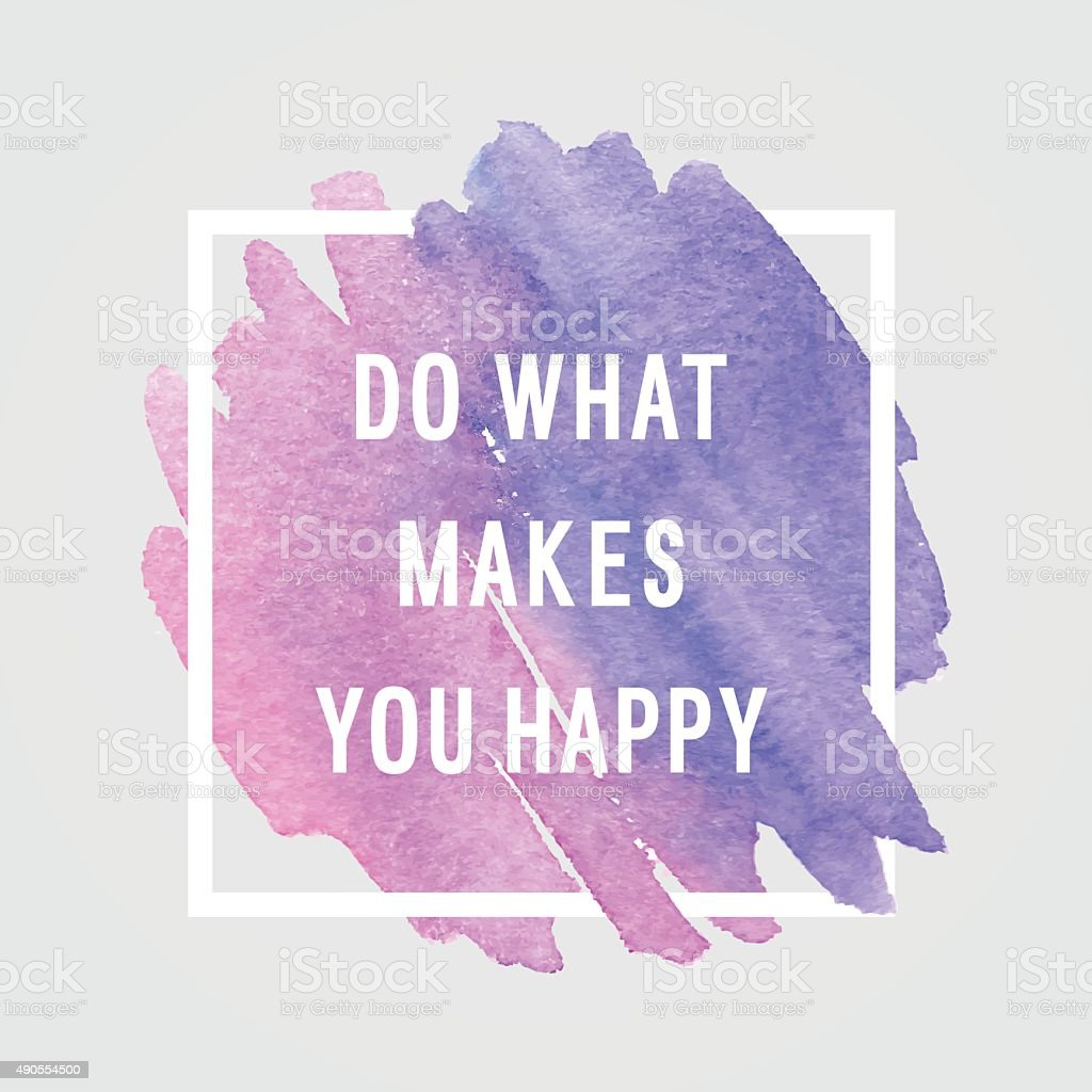 Motivation poster 'do what makes you happy' vector art illustration