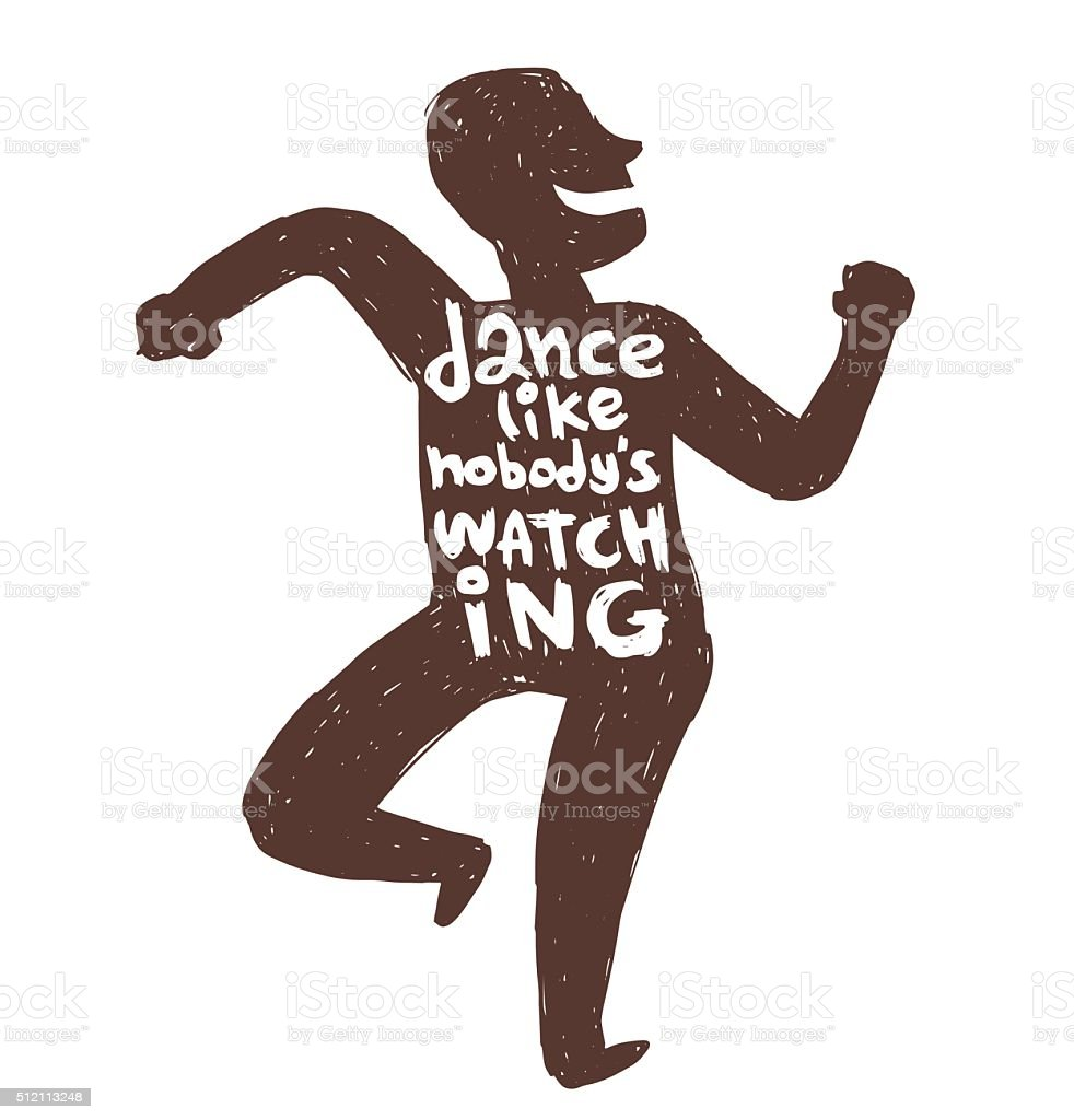 Motivational card 'Dance like nobody's watching' man vector art illustration