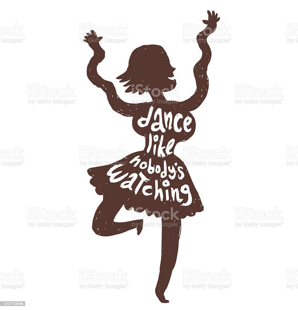 Motivational card 'Dance like nobody's watching' woman vector art illustration