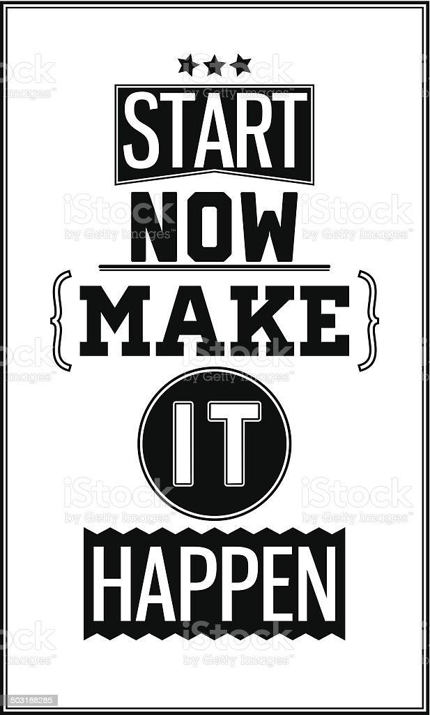 Motivational poster. Start Now. Make it Happen vector art illustration