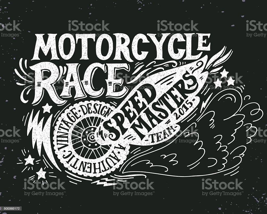Motorcycle race. Hand drawn grunge vintage illustration with hand lettering vector art illustration