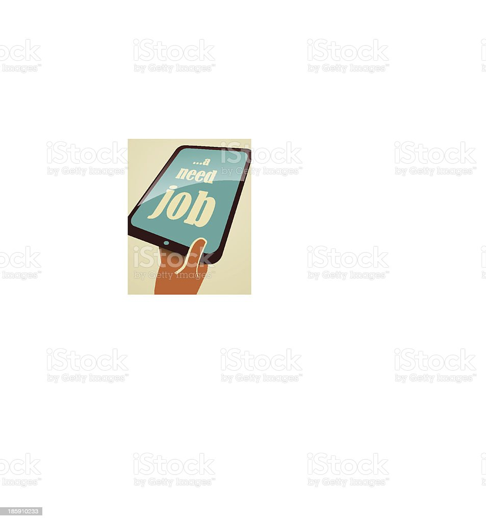 I need a job. Tablet PC in hand. royalty-free stock vector art