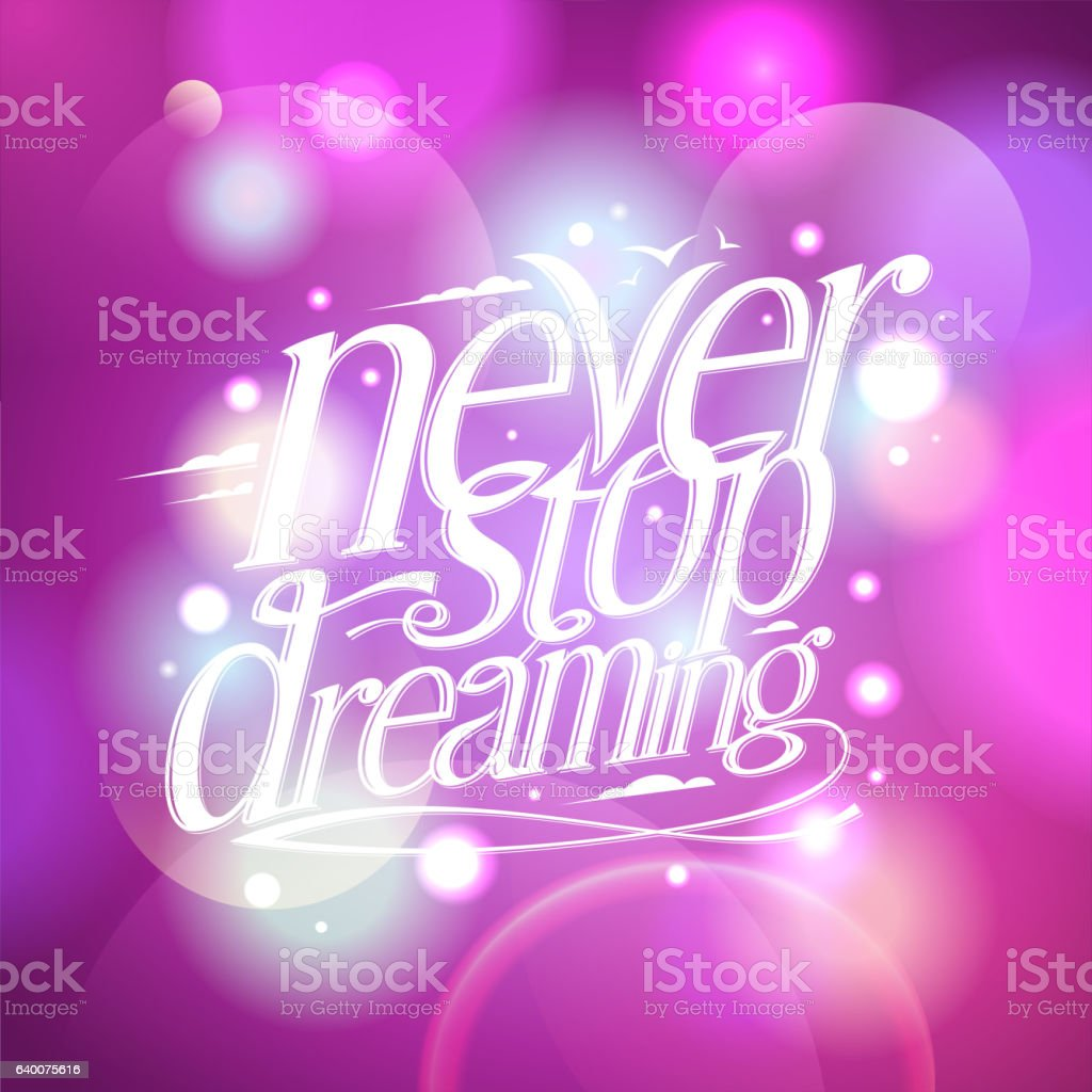 Never stop dreaming vector art illustration