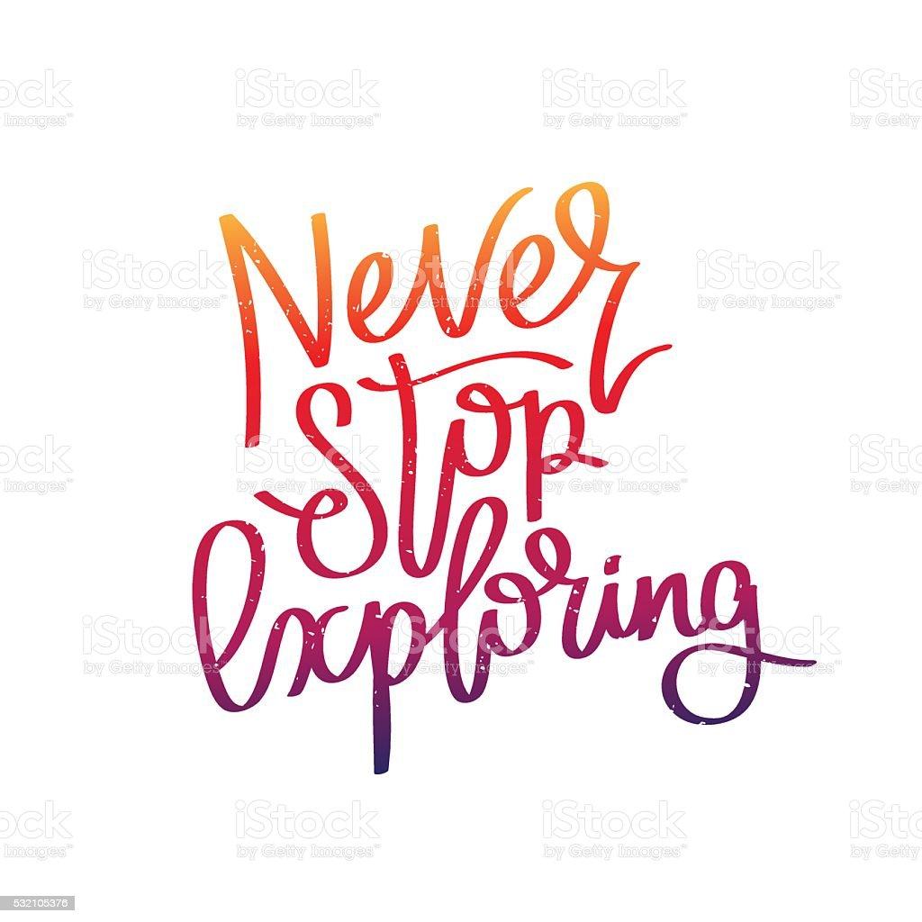 Never stop exploring. Calligraphy vector art illustration