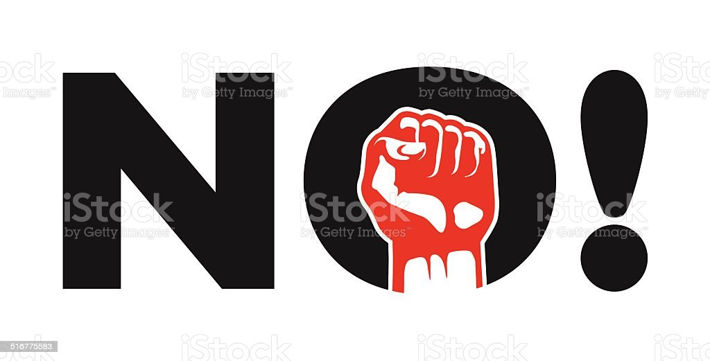 No! political protest demonstration sign vector design with clenched fist vector art illustration