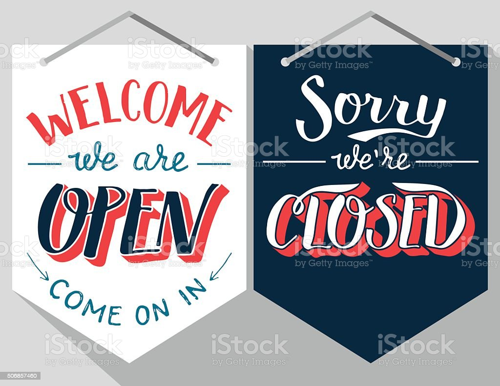 Open and closed hand lettered signs vector art illustration