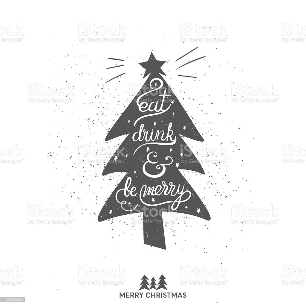 Original handwritten Christmas lettering vector. Eat, drink and be merry vector art illustration