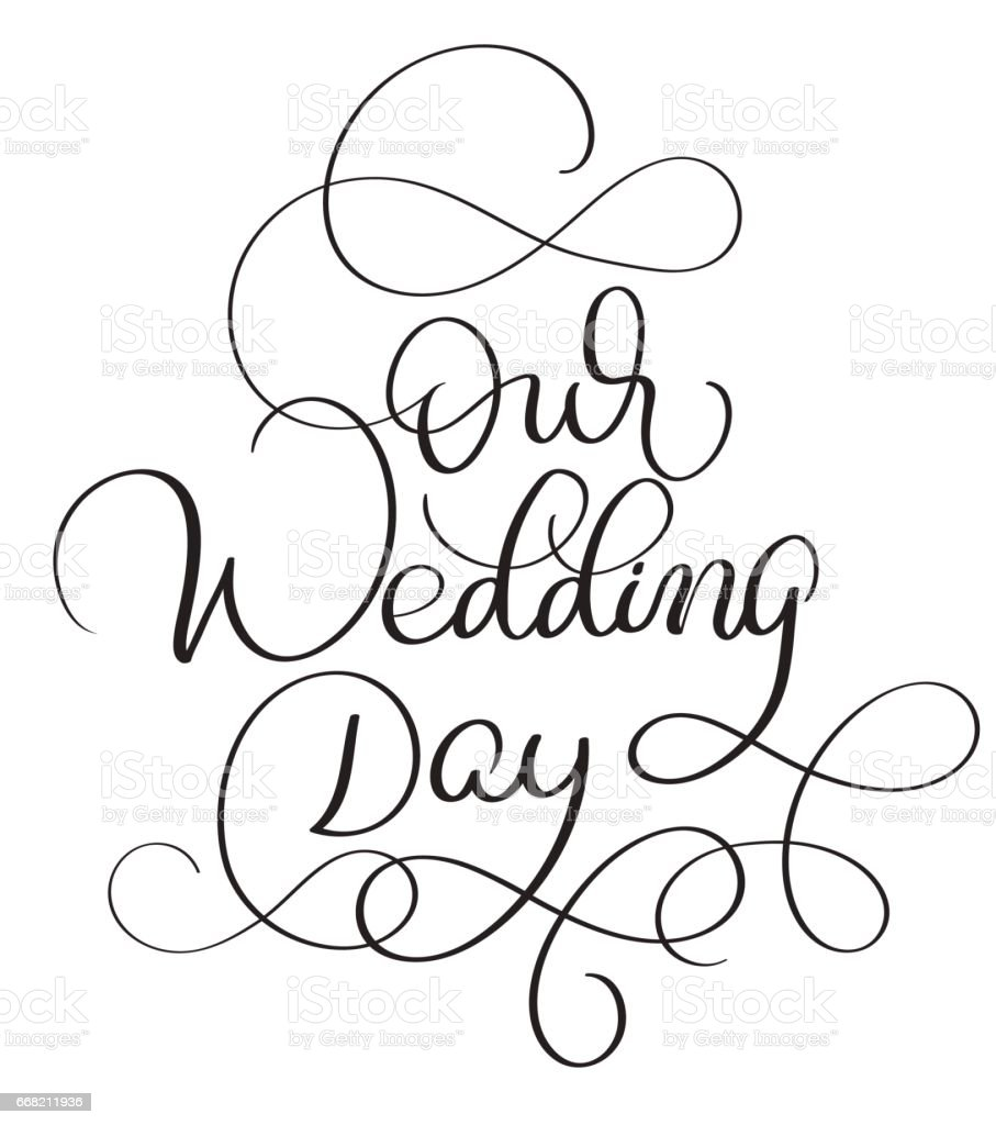 our wedding day text on white background hand drawn calligraphy lettering vector illustration eps10 royalty