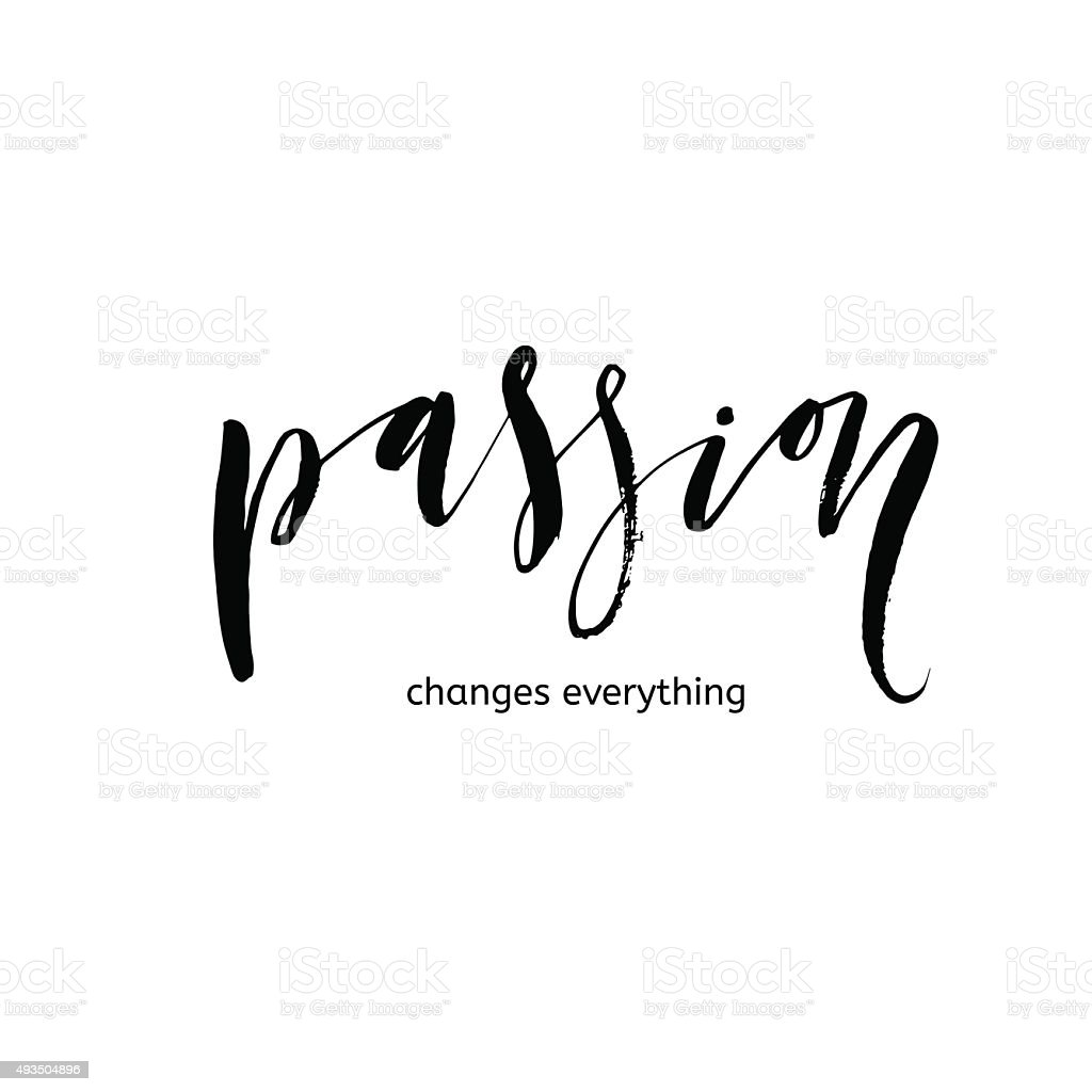 Passion changes everything card. Ink illustration. vector art illustration