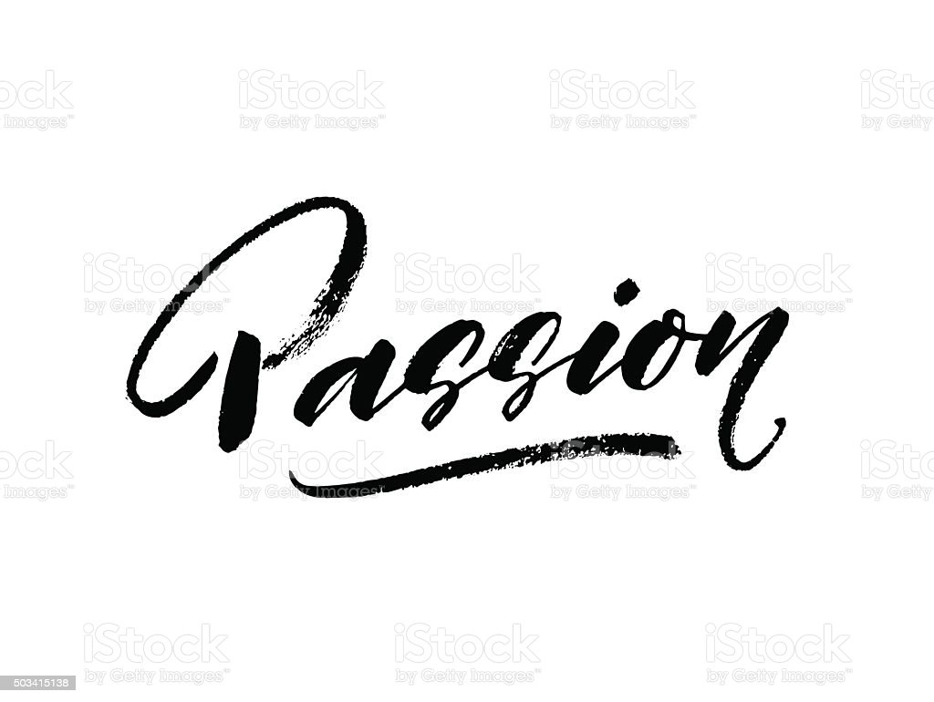 Passion hand drawn poster or card. vector art illustration