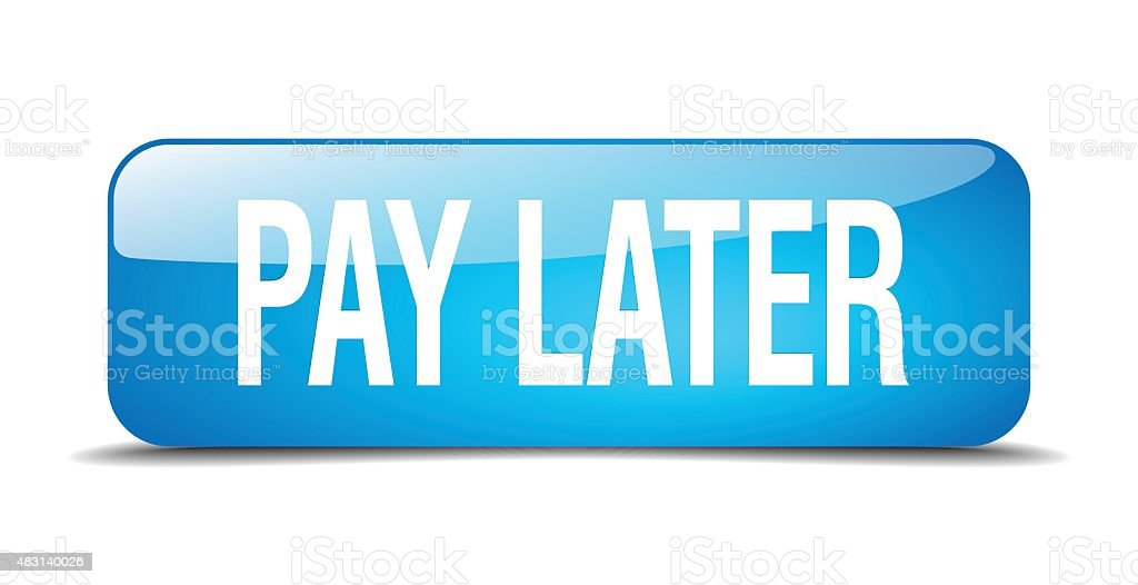 pay later blue square 3d realistic isolated web button vector art illustration