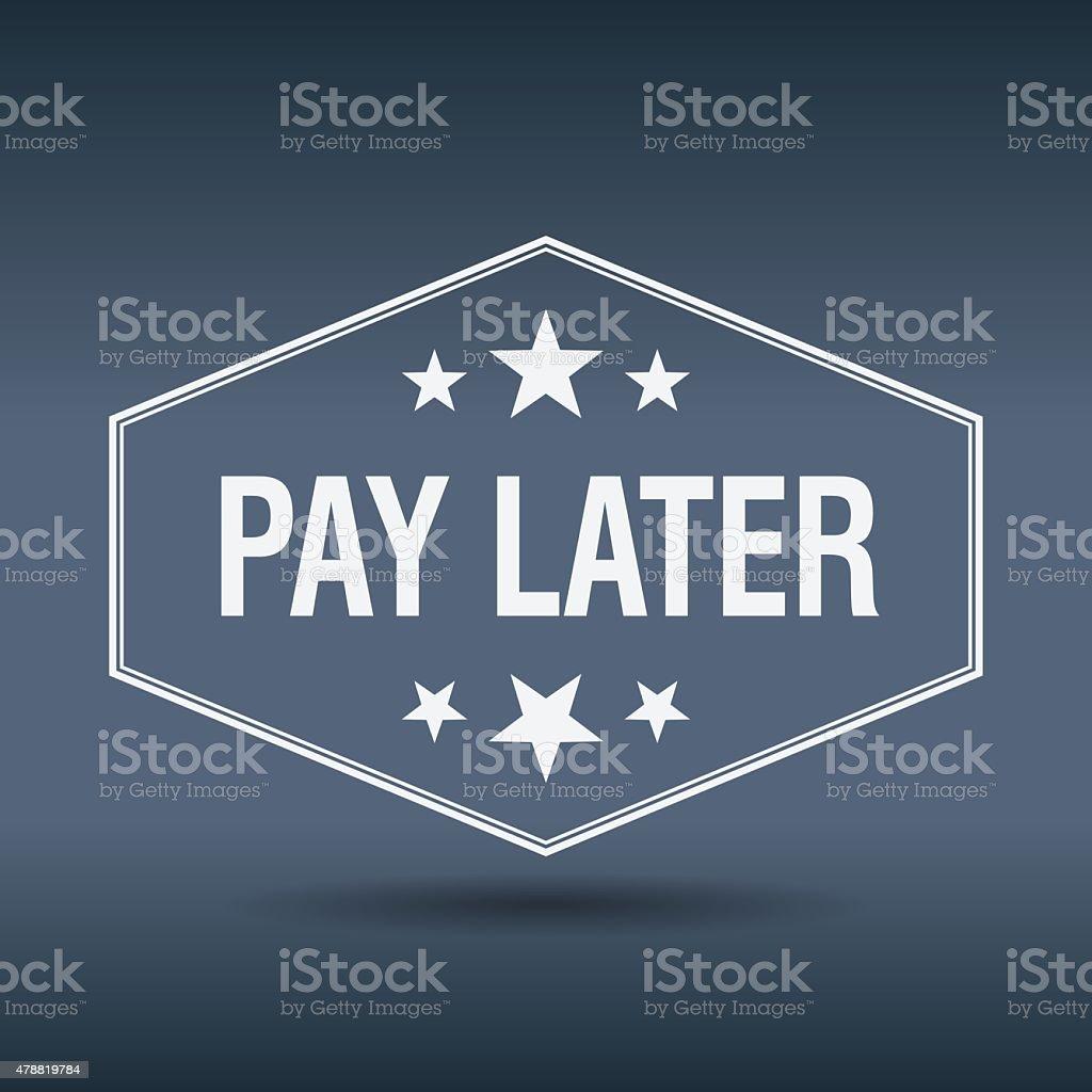 pay later hexagonal white vintage retro style label vector art illustration