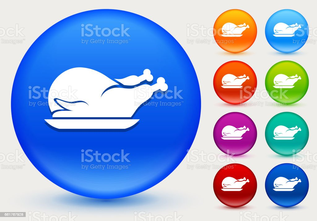Poultry Dish Icon on Shiny Color Circle Buttons vector art illustration