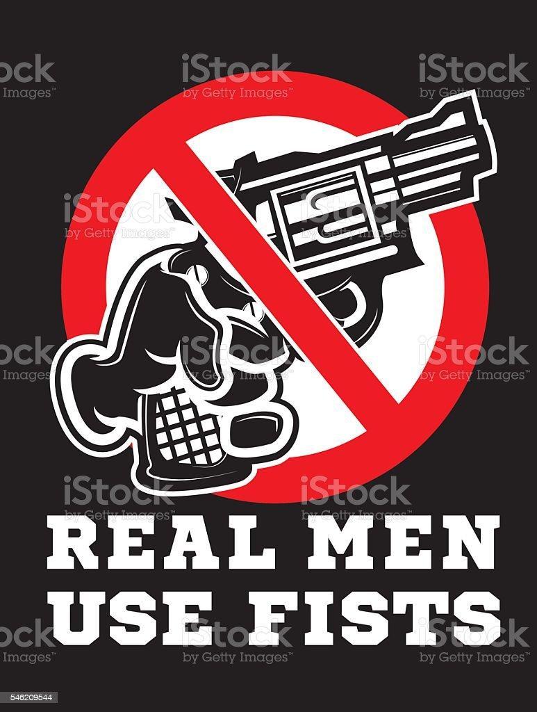 Real men use fists vector art illustration