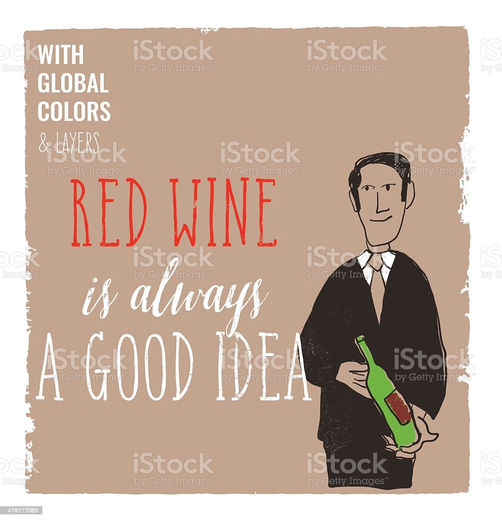 Red wine is always a good idea vector art illustration