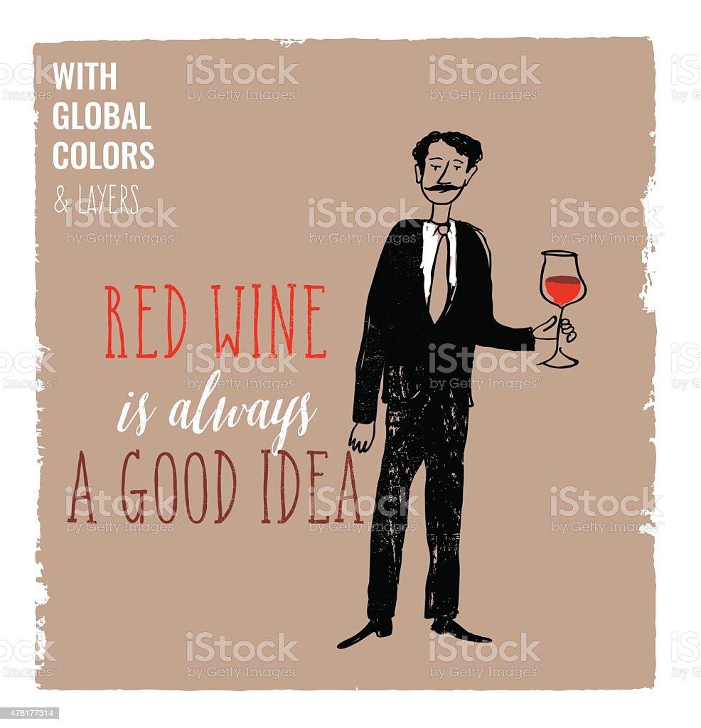 Red wine is always a good idea vector art illustration