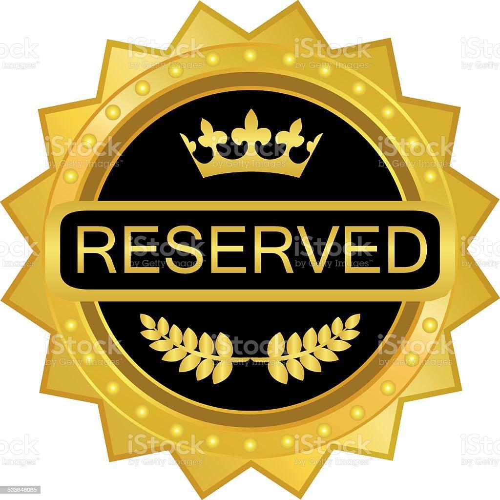 Reserved Gold Badge vector art illustration