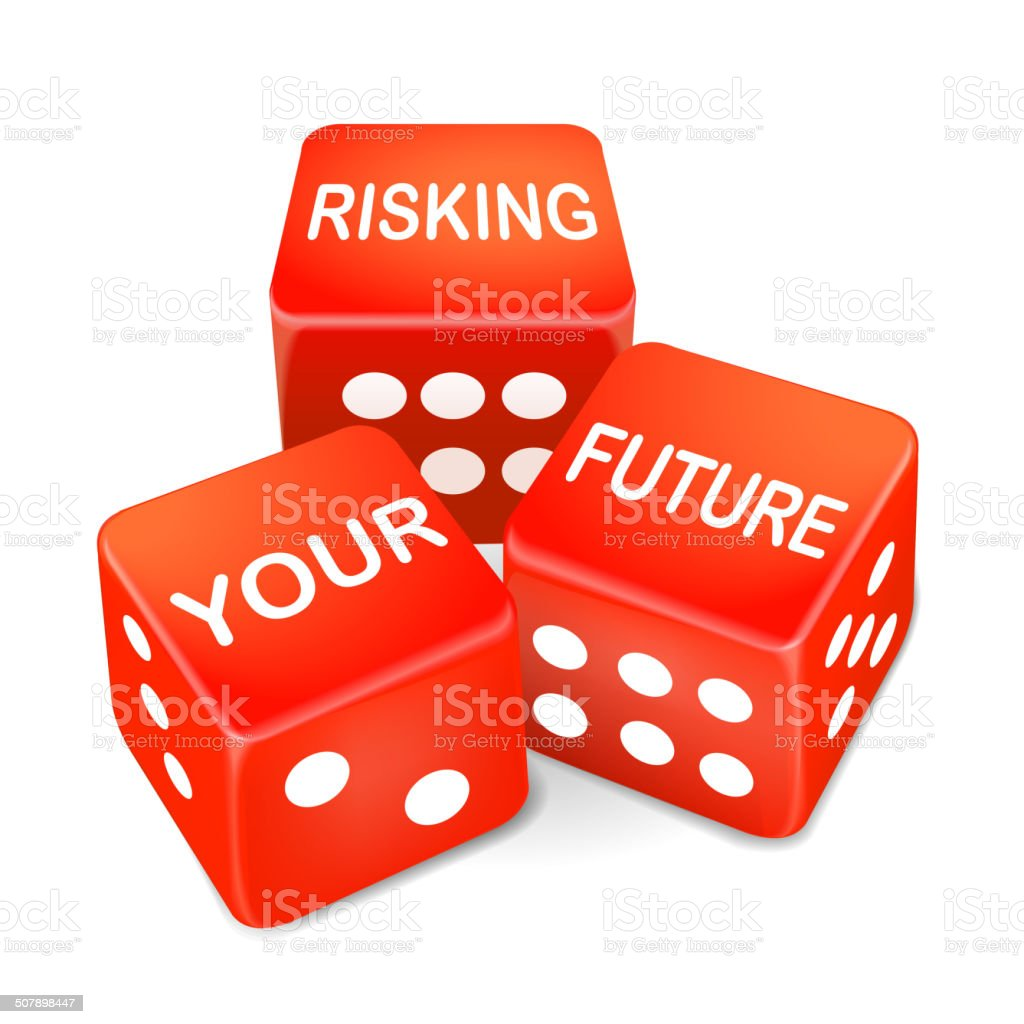 risking your future words on three red dice vector art illustration