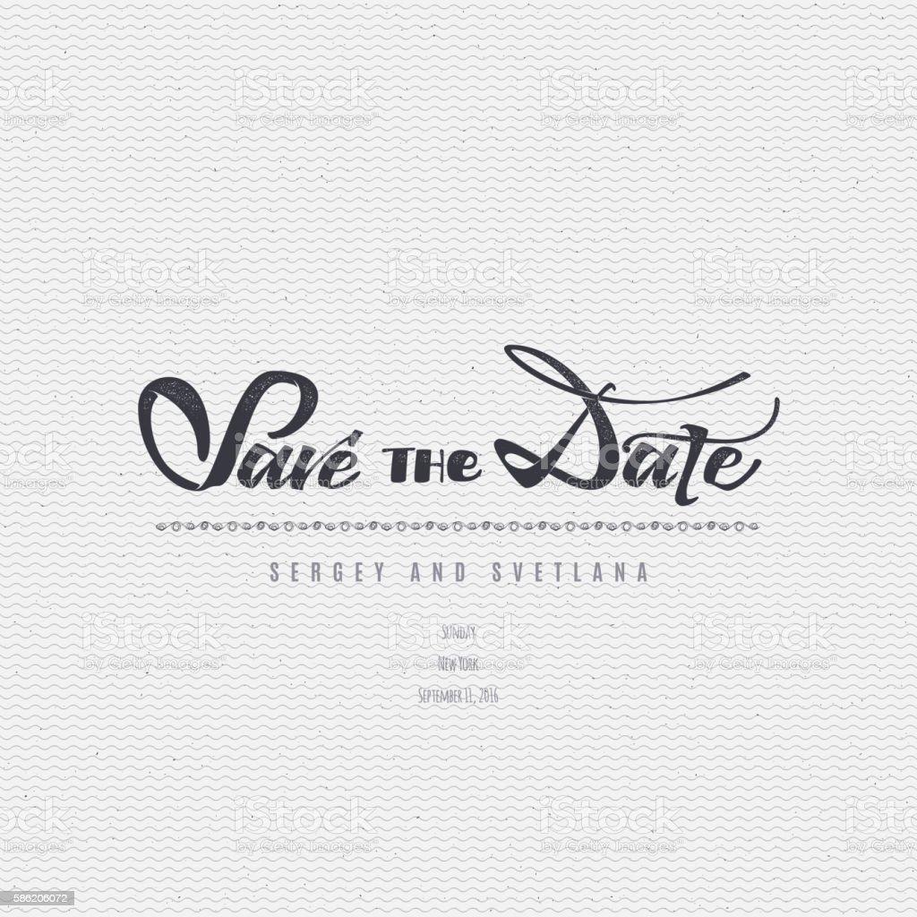 Save the date - calligraphic lettering badge label for design vector art illustration