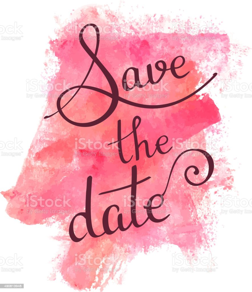 'Save the date' calligraphy on watercolor texture, vector drawing vector art illustration