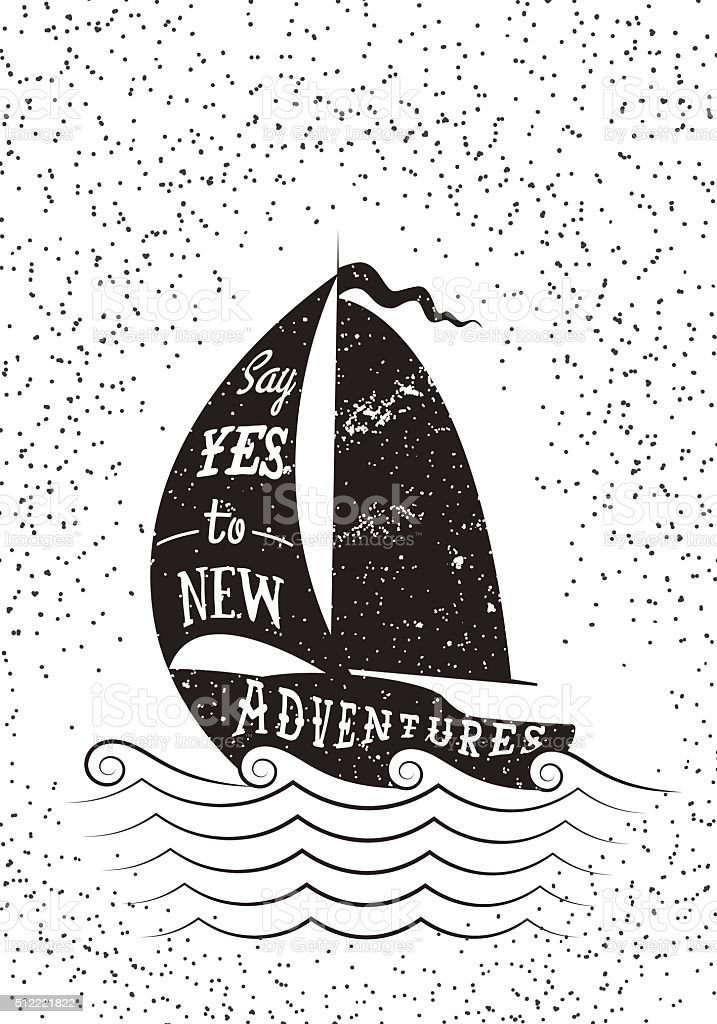 Say yes to new adventures. Typography poster. vector art illustration