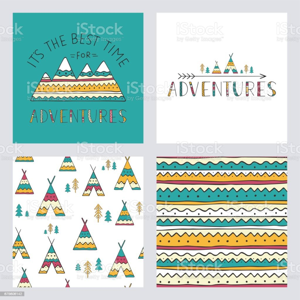 Set of stylish outdoor cards template. It is the best time for adventure. Hand drawn lettering phrase with mountain silhouette, seamless backgrounds and ethnic elements: wigwams, trees and arrow. vector art illustration