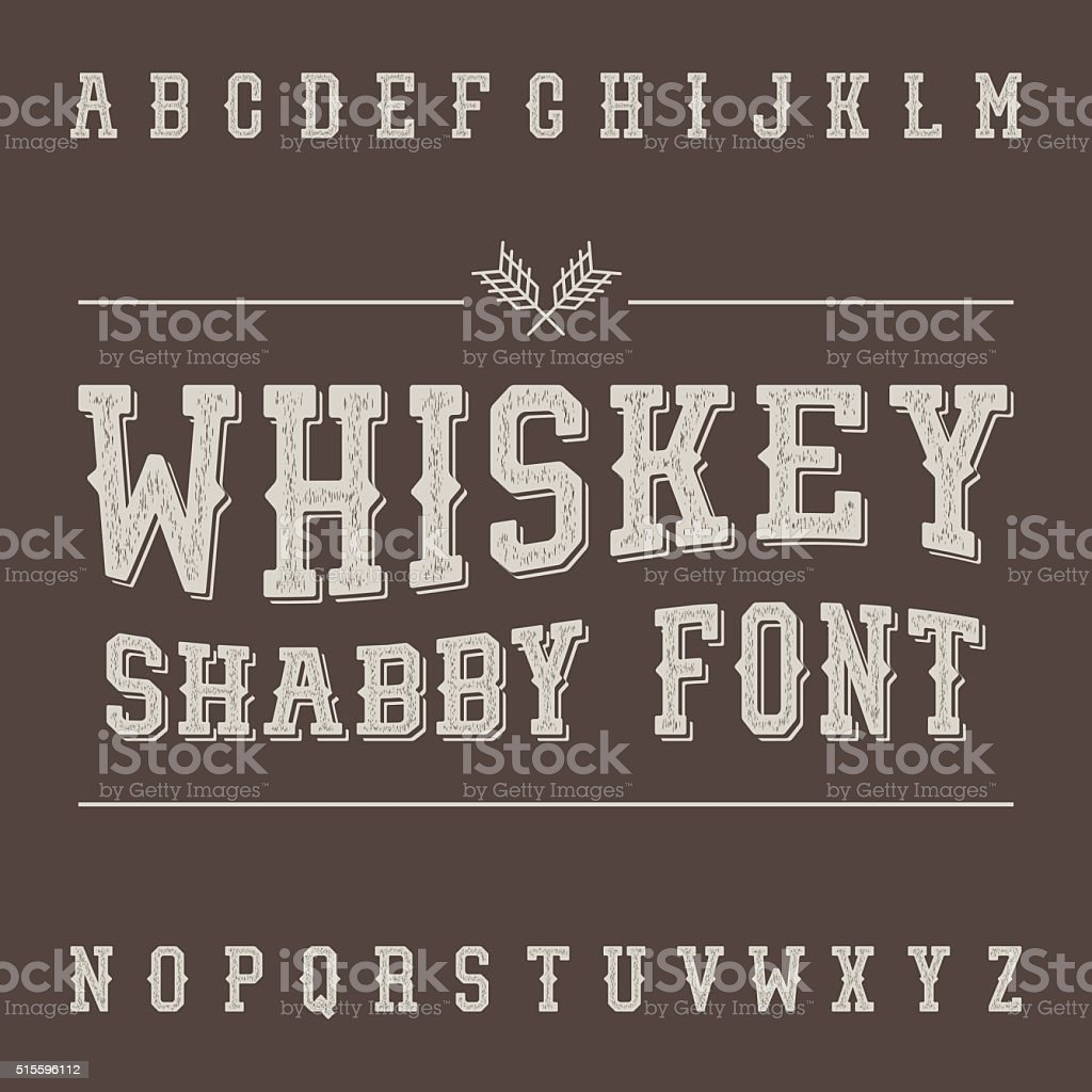 Shabby Vintage Whiskey Font. Alcohol Drink Label Design. Slab Se vector art illustration