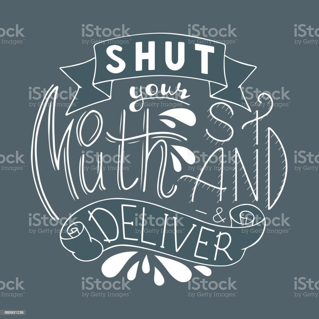 Shut your mouth stand and deliver vector art illustration