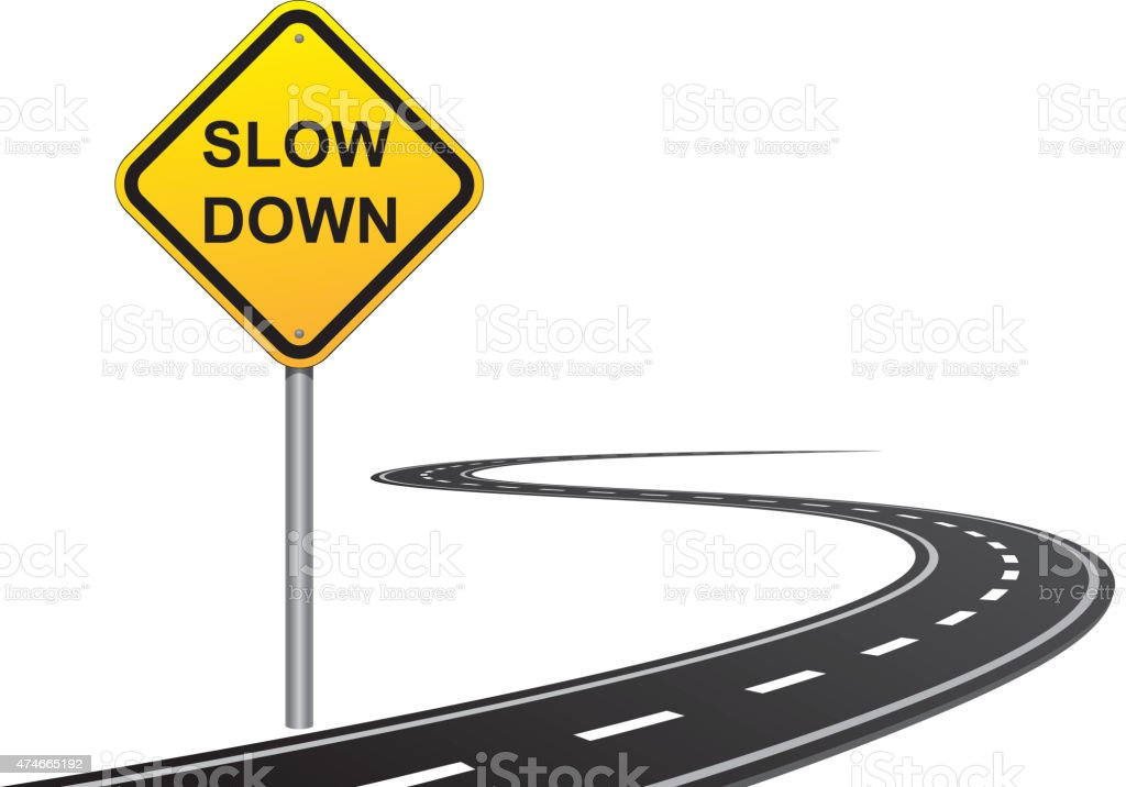 Slow down road sign vector art illustration