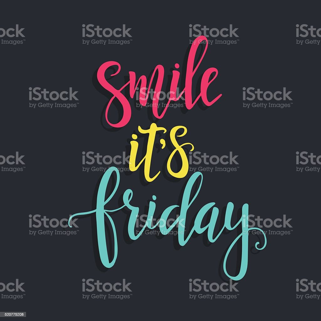 Smile it is Friday, Hand drawn typography poster vector art illustration