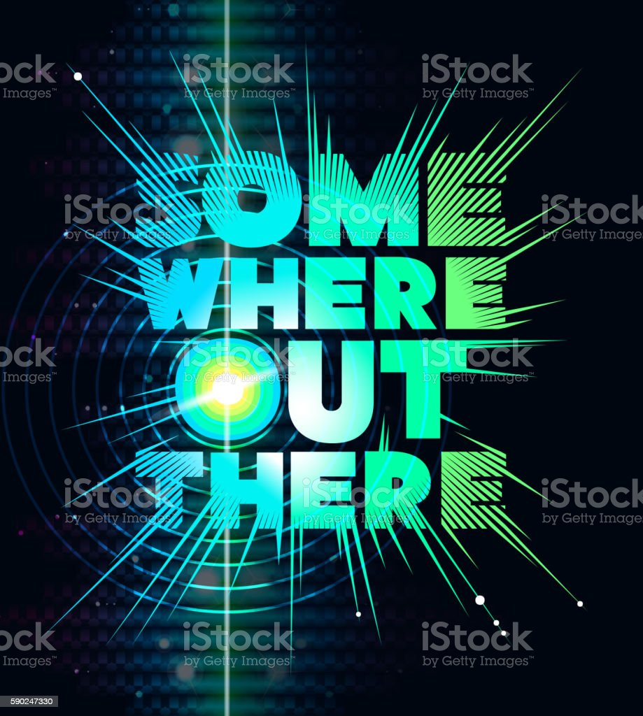 Somewhere out there. Lettering design vector art illustration