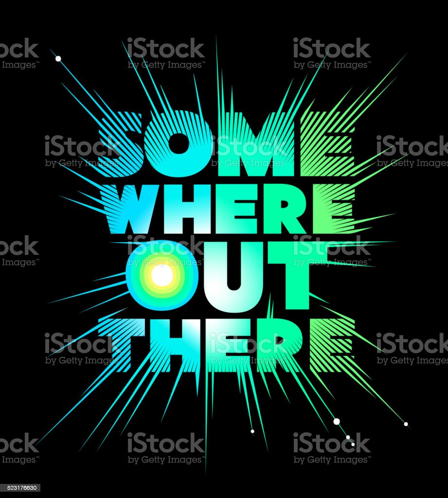 Somewhere out there. Lettering on black background vector art illustration