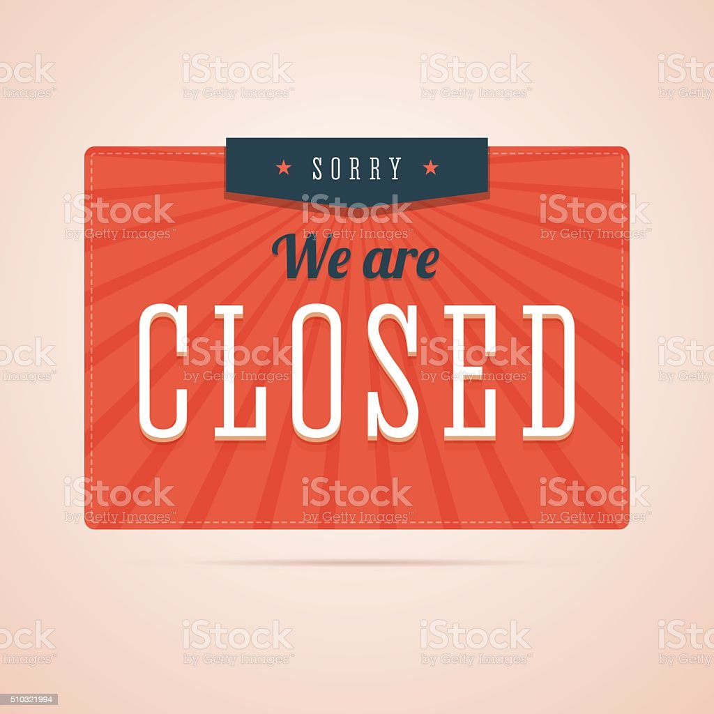 Sorry, we are closed sign in flat style. vector art illustration