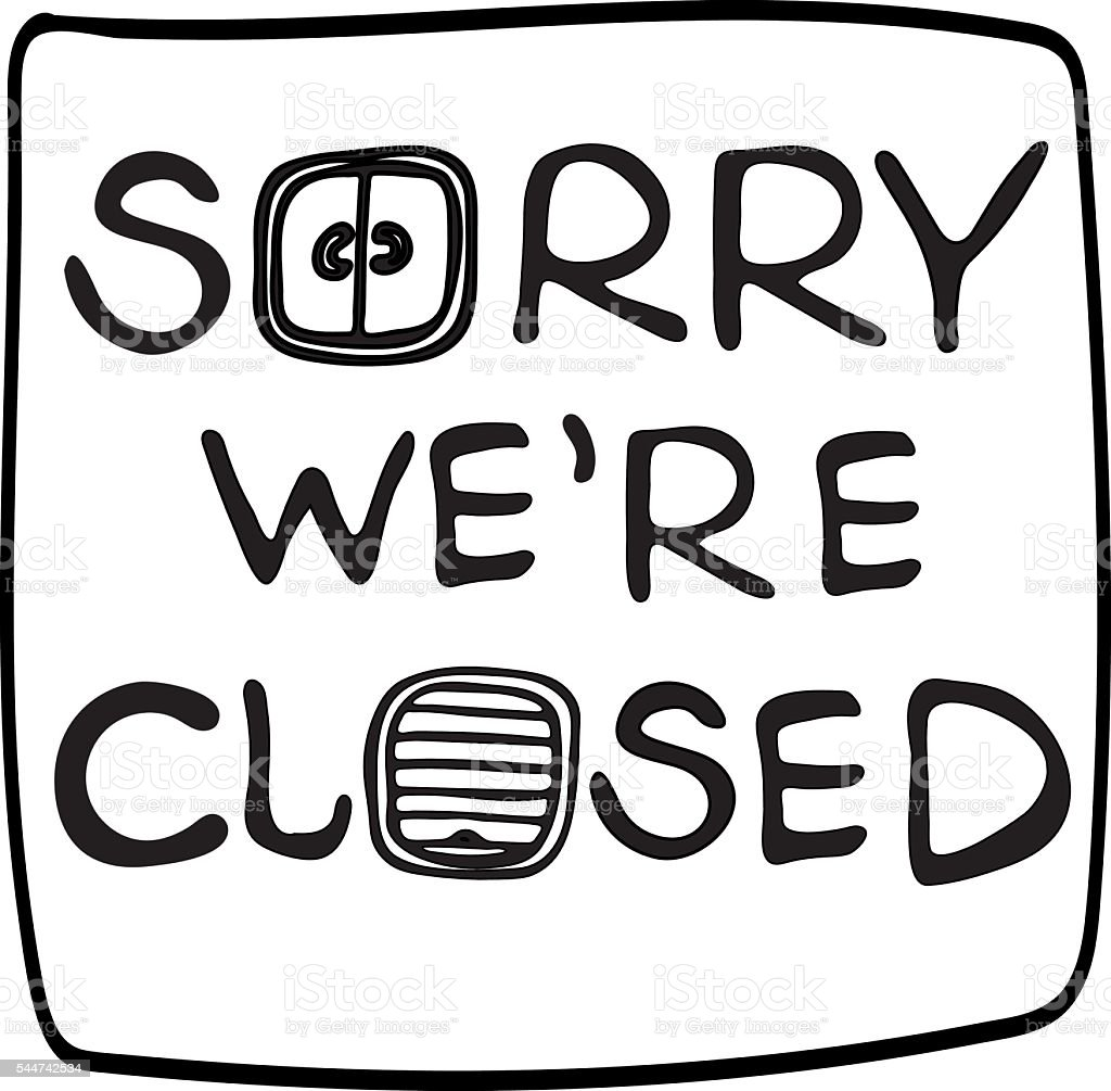 Sorry We re Closed Hand Drawn Sign Store Closure vector art illustration