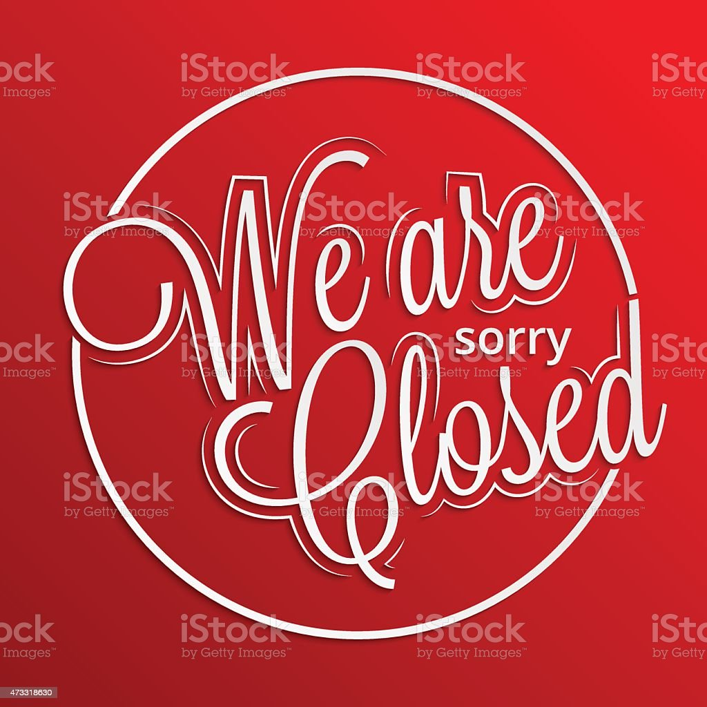 Sorry. We're closed sign vector art illustration