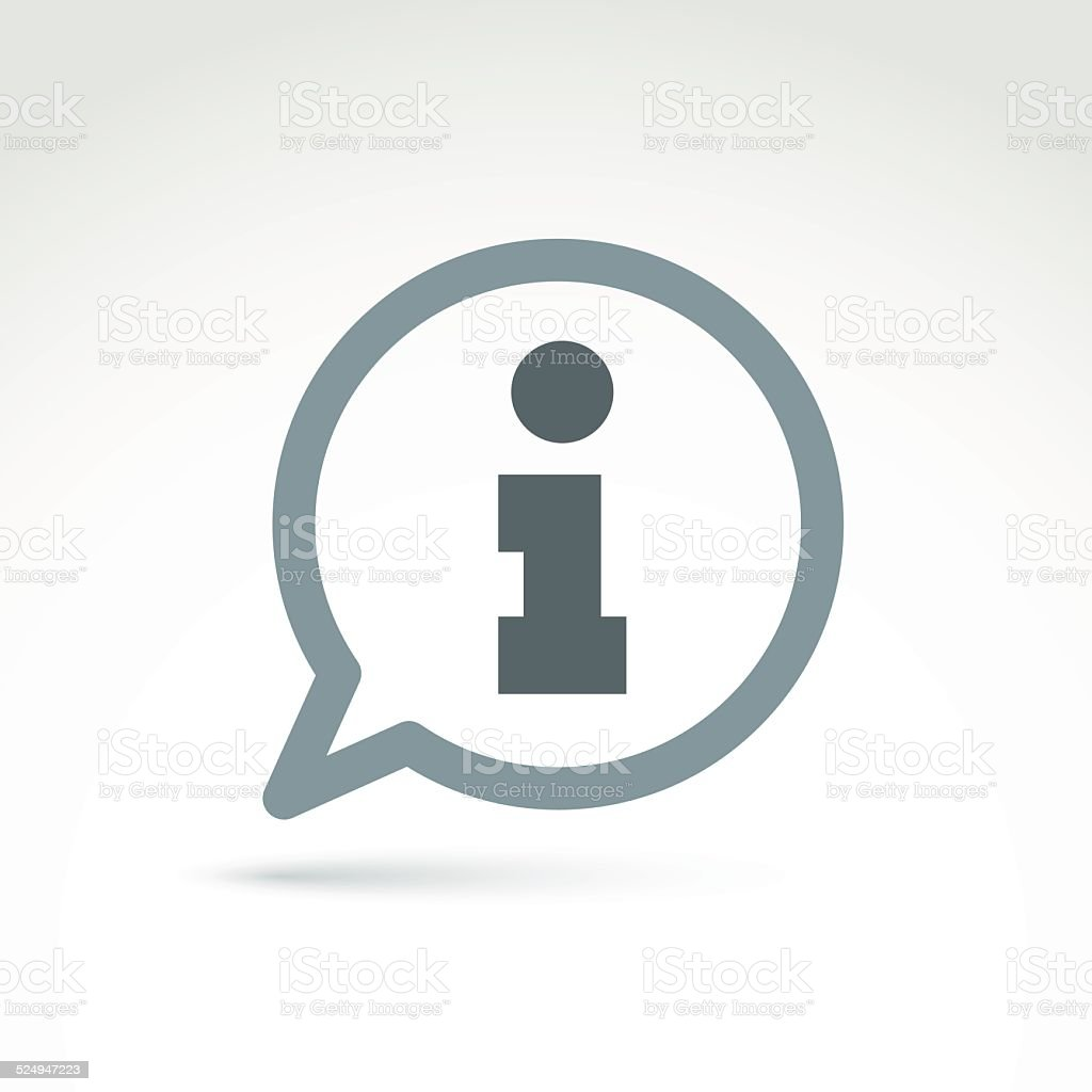 Speech bubble with information sign, vector info pictogram vector art illustration