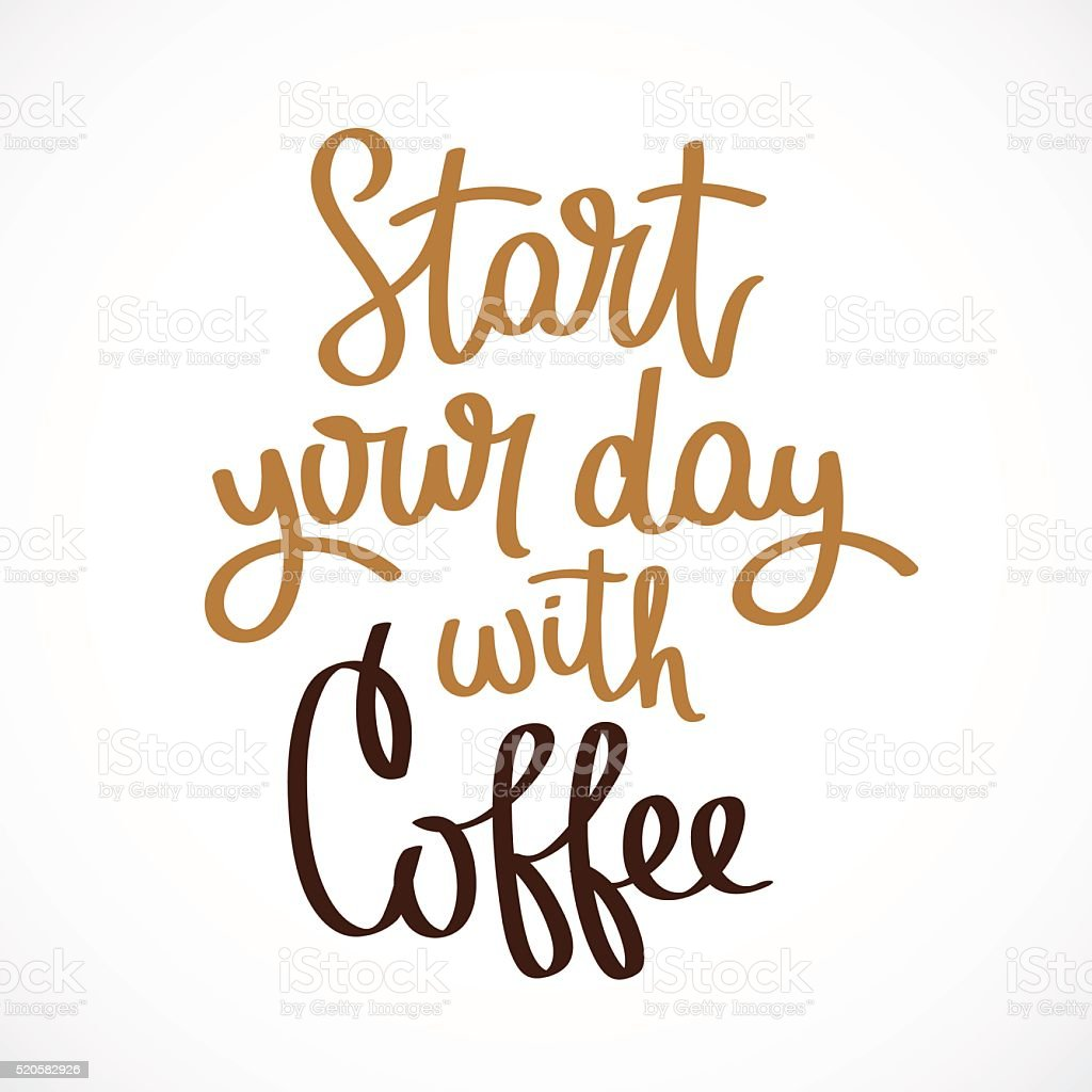 Start your day with coffee. vector art illustration
