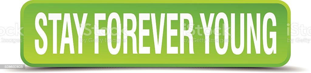 stay forever young green 3d realistic square isolated button vector art illustration