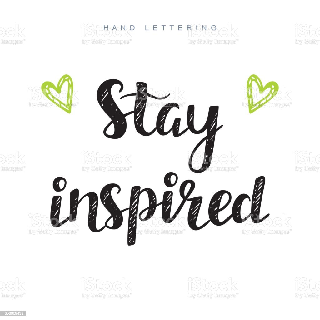 Stay inspired. Inspirational and Motivational Phrase vector art illustration