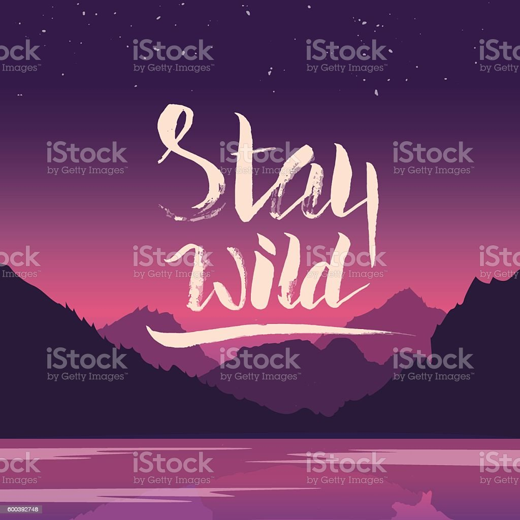 Stay wild. Hand lettering illustration vector art illustration