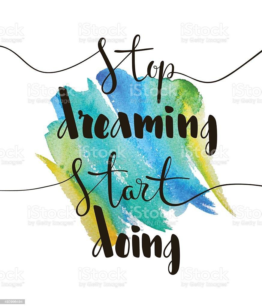 Stop dreaming start doing lettering card. vector art illustration