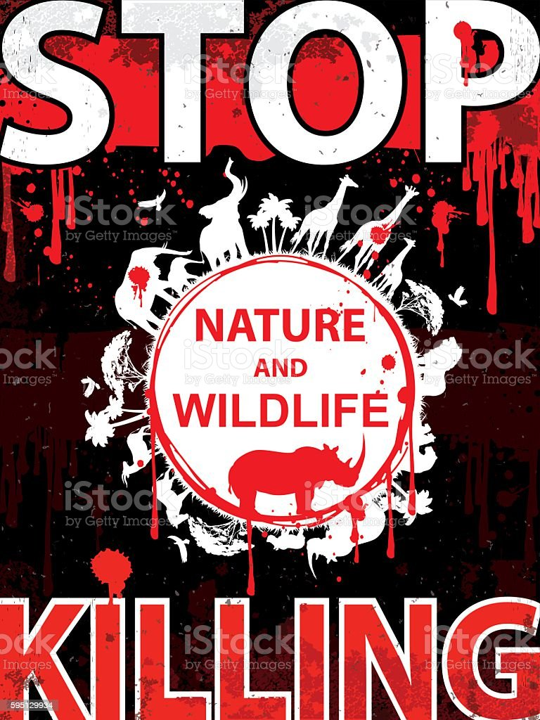 Stop killing nature and wildlife Vertical placard vector art illustration