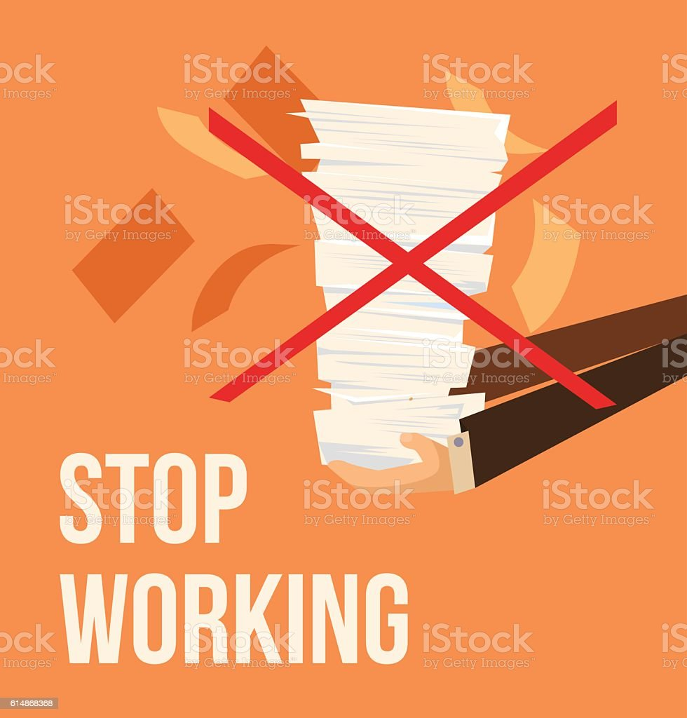 Stop working. Vector flat cartoon illustration vector art illustration
