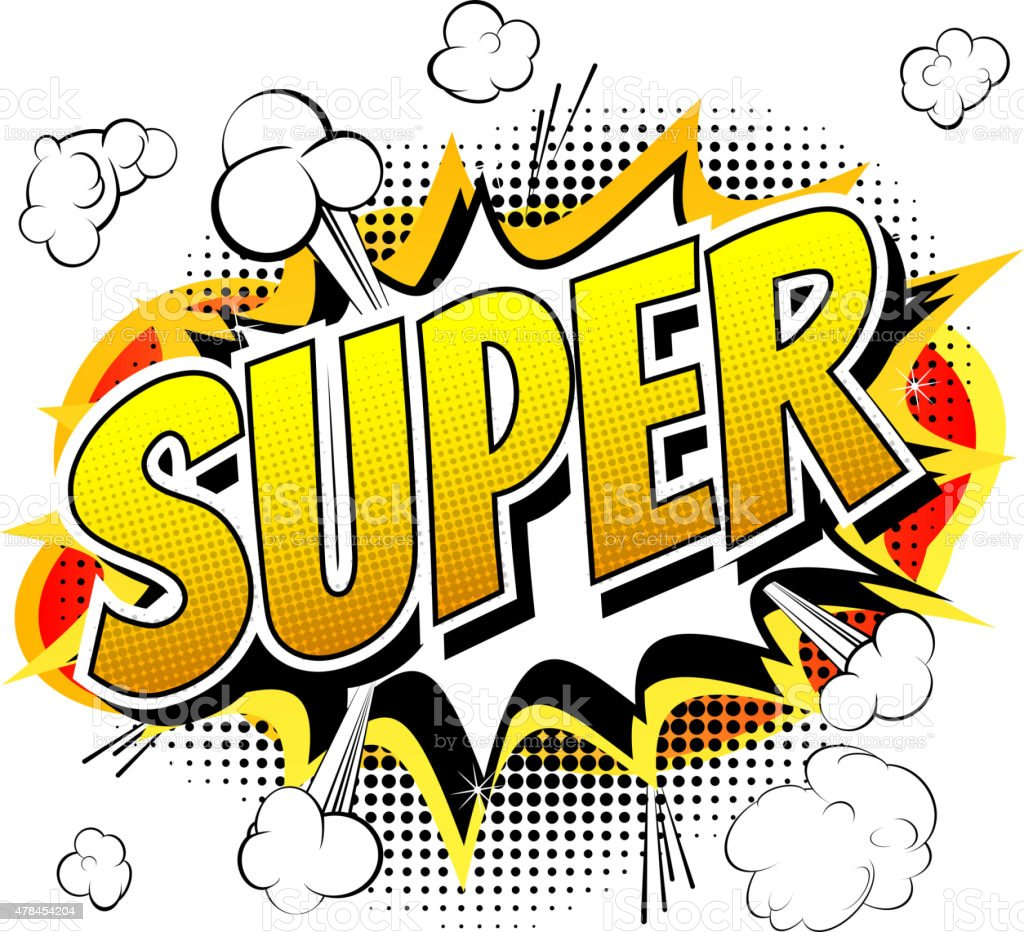 Super - Comic book style word. vector art illustration