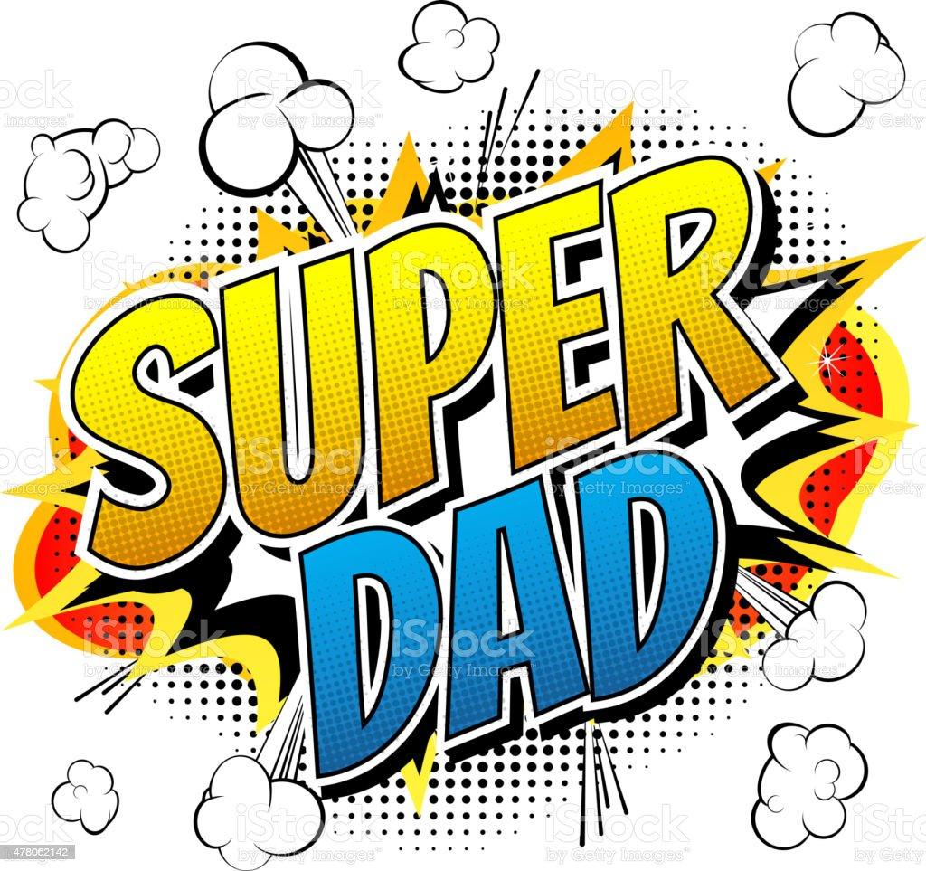 Super dad - Comic book style word. vector art illustration