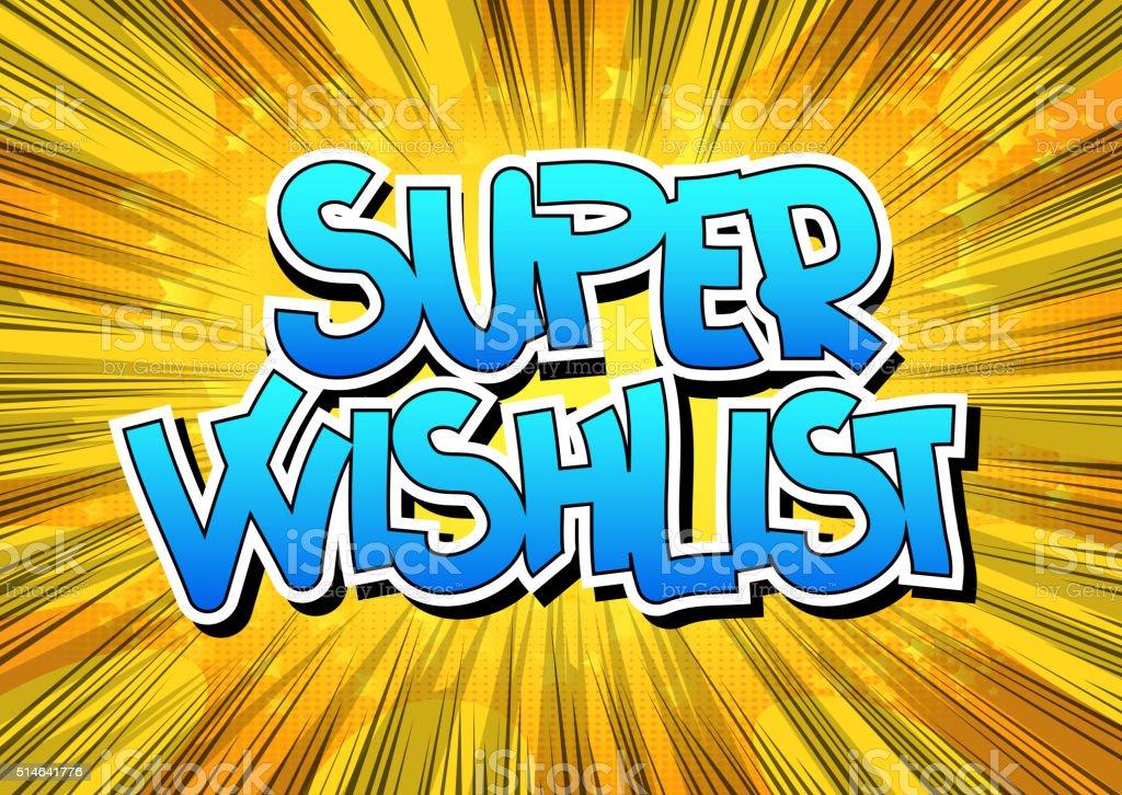Super Wishlist - Comic book style word. vector art illustration